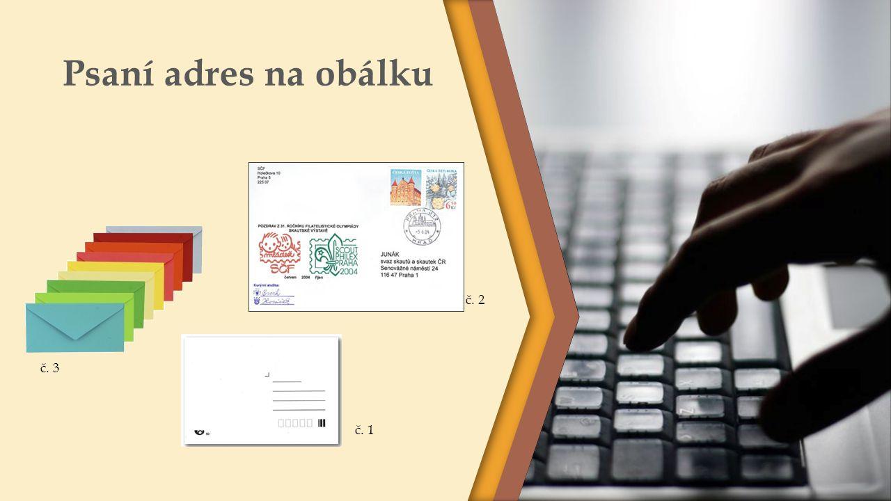 Psaní adres na obálku č. 2 č. 3 č. 1