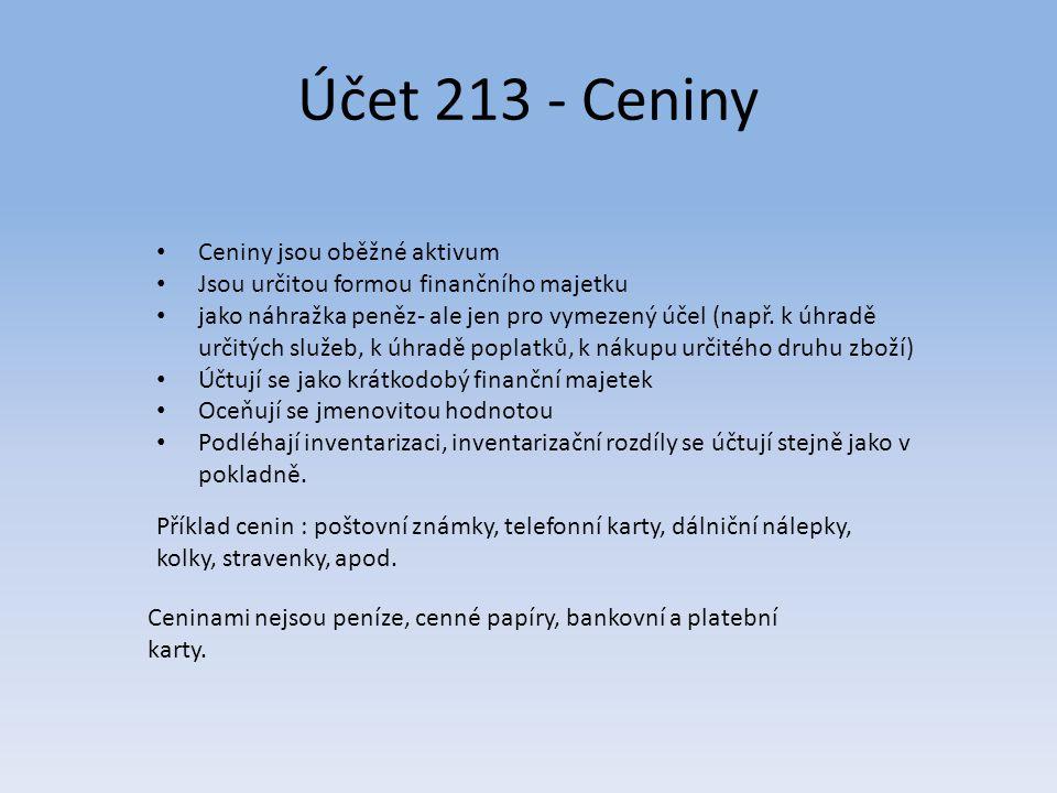 Účet 213 - Ceniny Ceniny jsou oběžné aktivum
