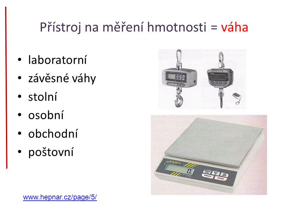 Přístroj na měření hmotnosti = váha