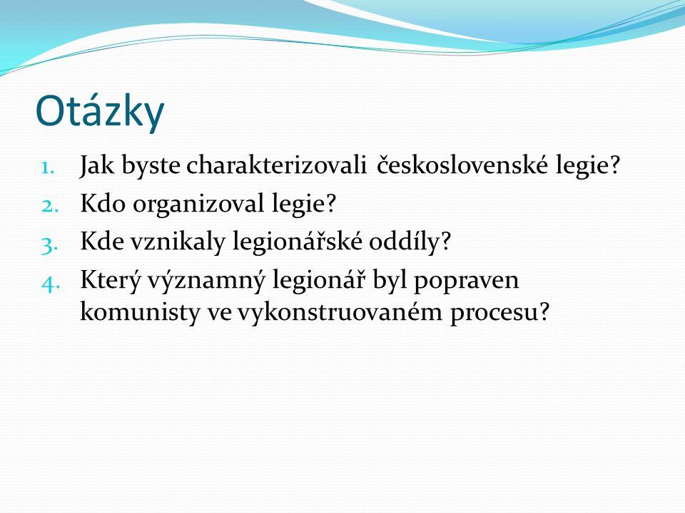 Otázky Jak byste charakterizovali československé legie