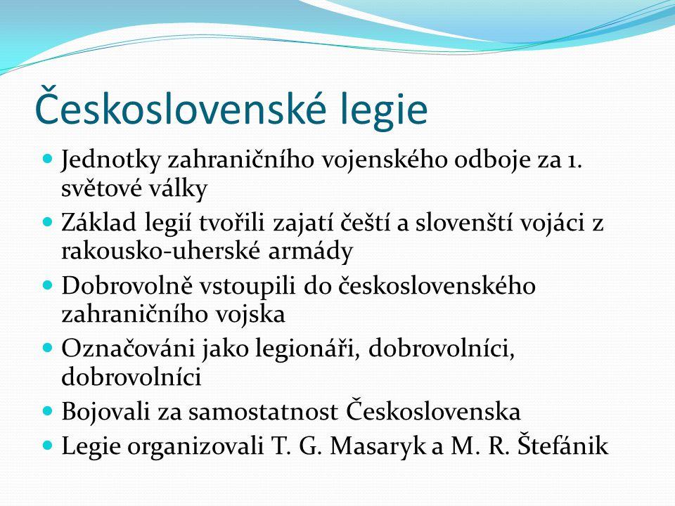 Československé legie Jednotky zahraničního vojenského odboje za 1. světové války.