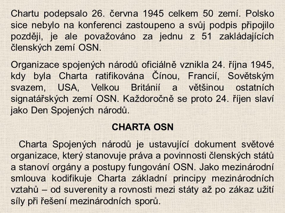 Chartu podepsalo 26. června 1945 celkem 50 zemí