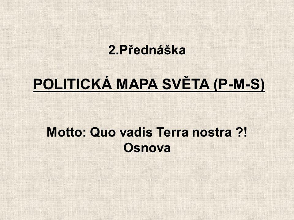 POLITICKÁ MAPA SVĚTA (P-M-S)