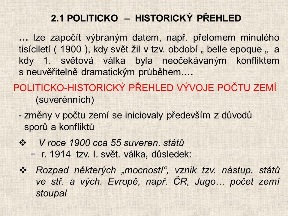 2.1 POLITICKO – HISTORICKÝ PŘEHLED