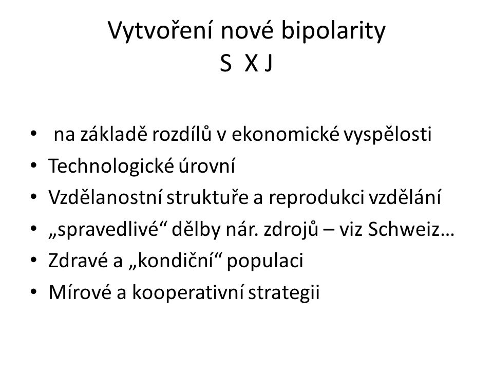 Vytvoření nové bipolarity S X J