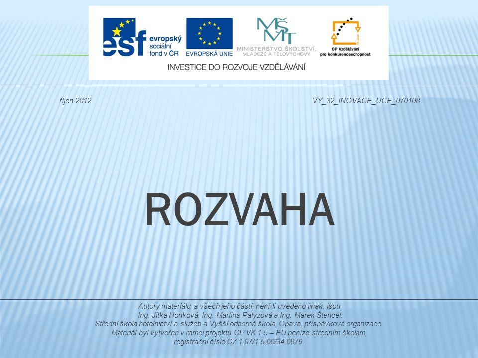ROZVAHA říjen 2012 VY_32_INOVACE_UCE_070108