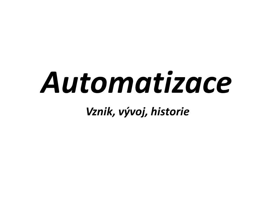 Automatizace Vznik, vývoj, historie