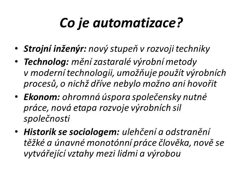 Co je automatizace Strojní inženýr: nový stupeň v rozvoji techniky