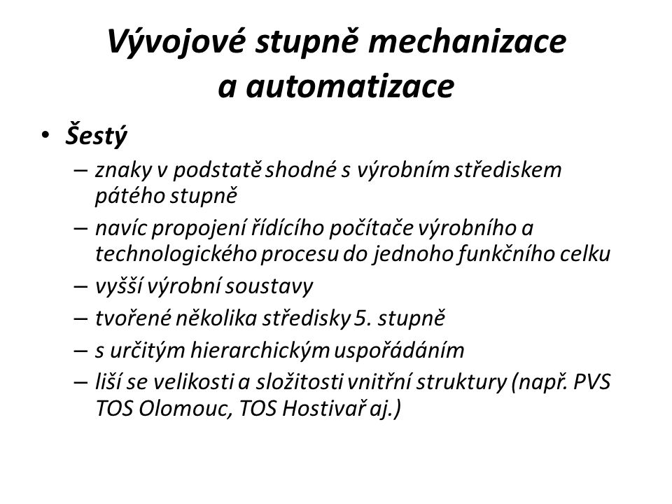 Vývojové stupně mechanizace a automatizace