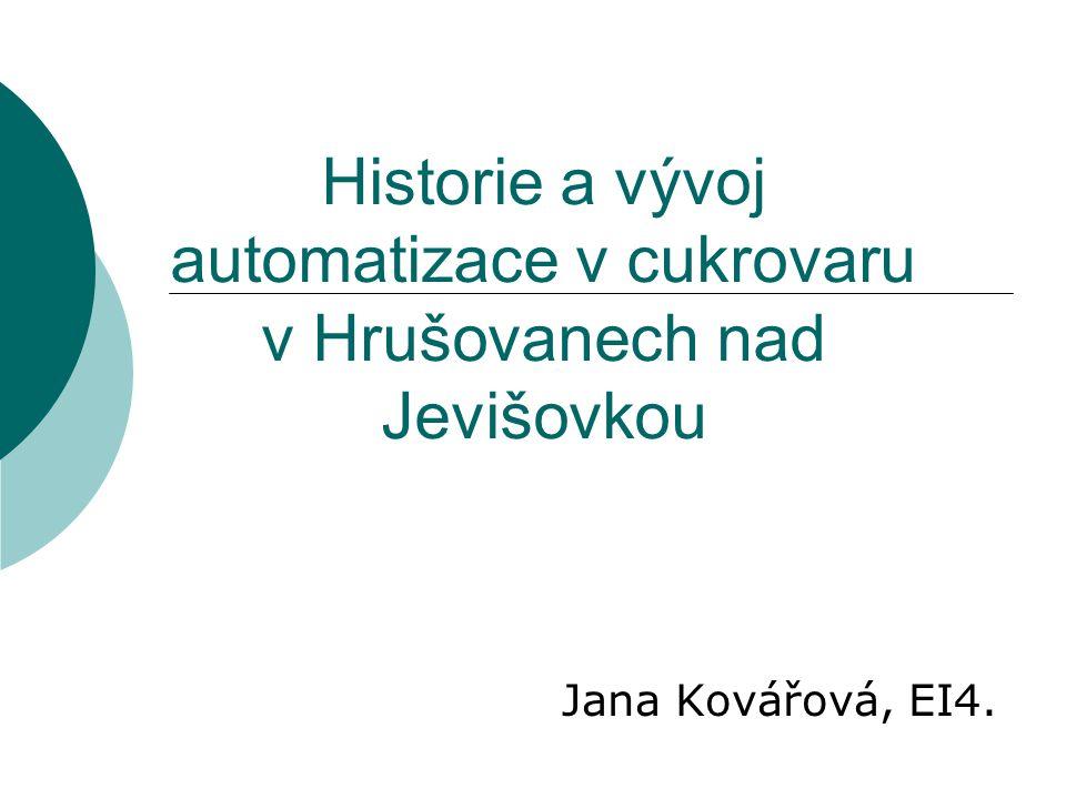 Historie a vývoj automatizace v cukrovaru v Hrušovanech nad Jevišovkou
