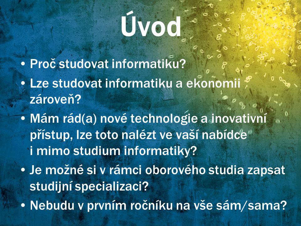 Úvod Proč studovat informatiku
