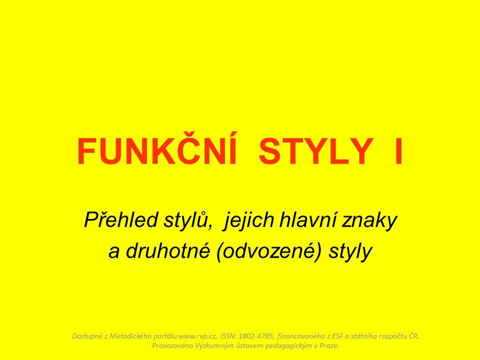 Přehled stylů, jejich hlavní znaky a druhotné (odvozené) styly