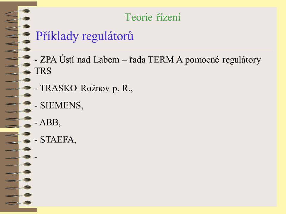 Příklady regulátorů Teorie řízení