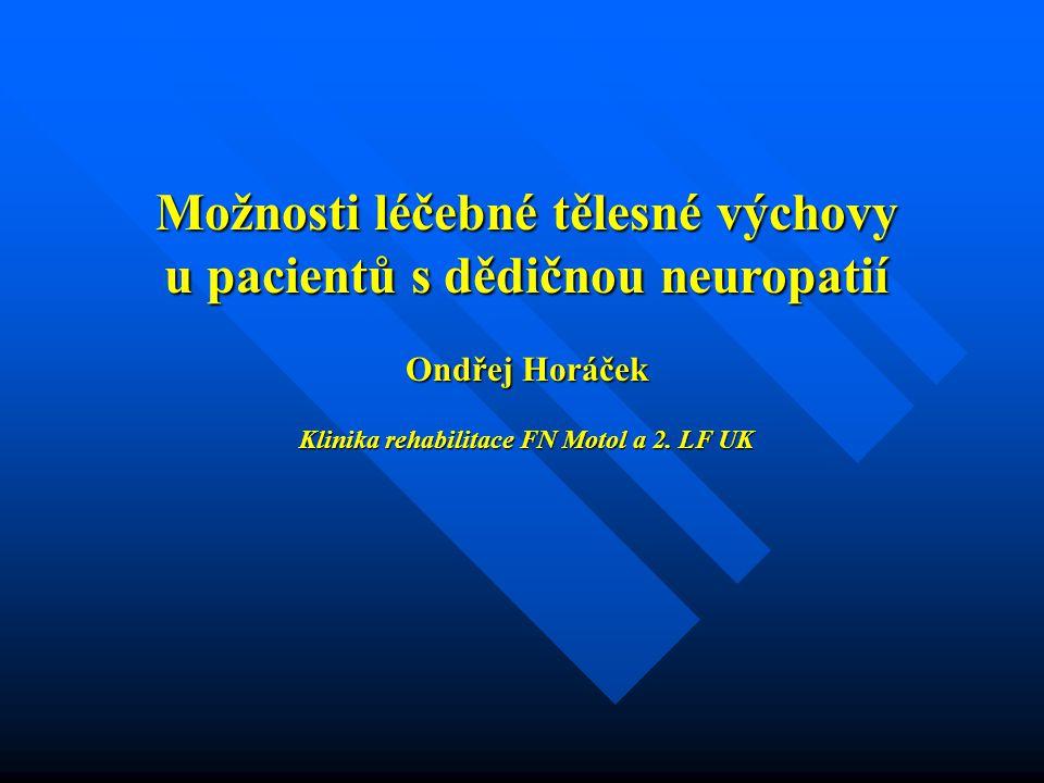 Možnosti léčebné tělesné výchovy u pacientů s dědičnou neuropatií