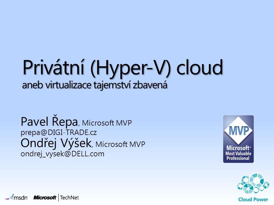 Privátní (Hyper-V) cloud aneb virtualizace tajemství zbavená