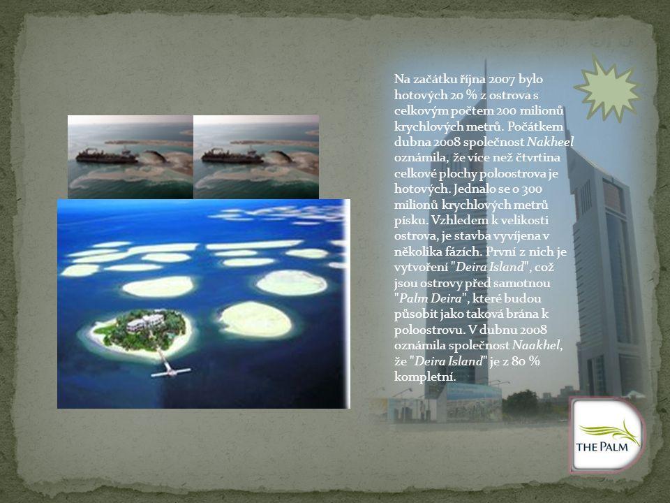 Na začátku října 2007 bylo hotových 20 % z ostrova s celkovým počtem 200 milionů krychlových metrů.