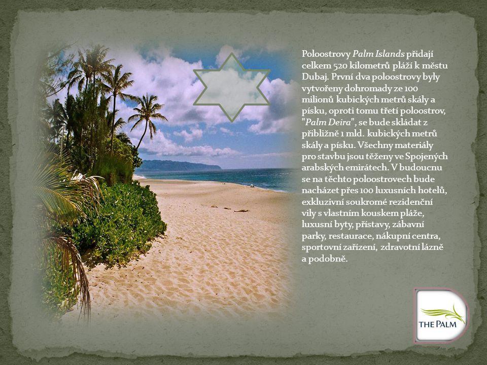 Poloostrovy Palm Islands přidají celkem 520 kilometrů pláží k městu Dubaj.