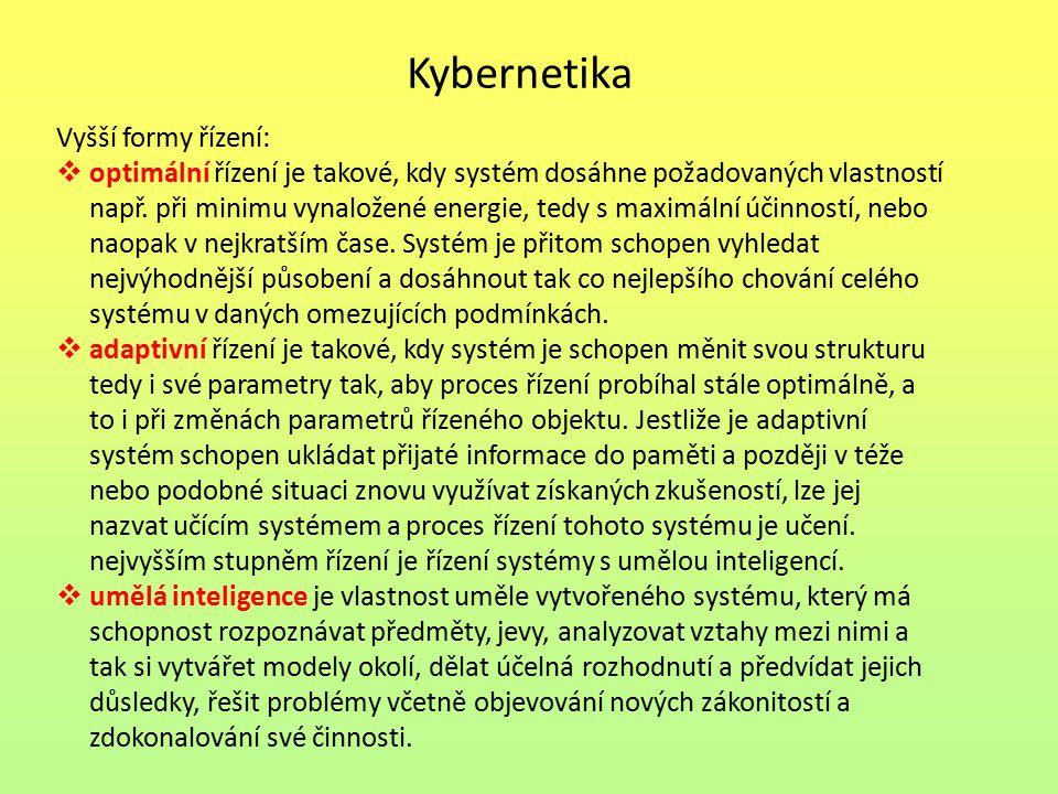 Kybernetika Vyšší formy řízení:
