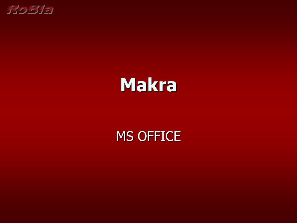 RoBla Makra MS OFFICE