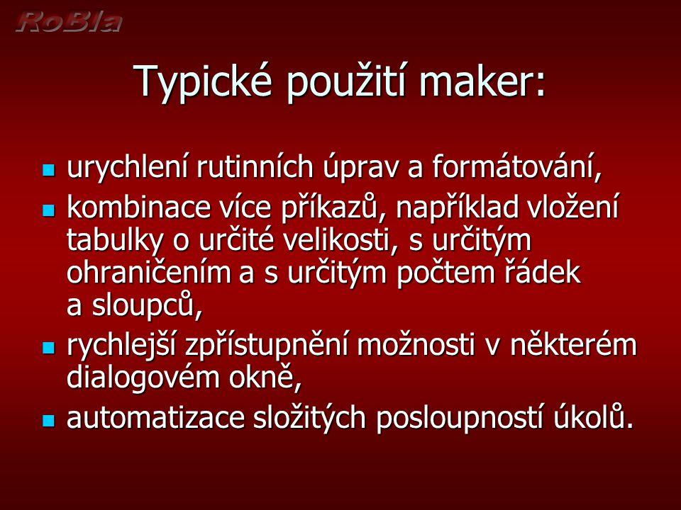 Typické použití maker:
