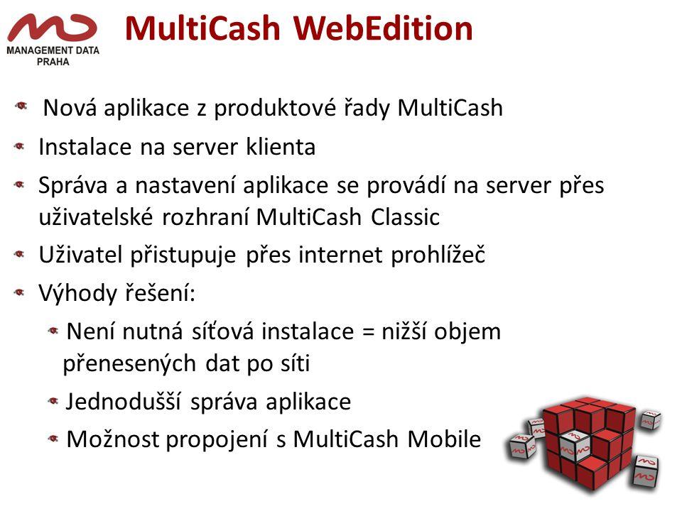 MultiCash WebEdition Nová aplikace z produktové řady MultiCash