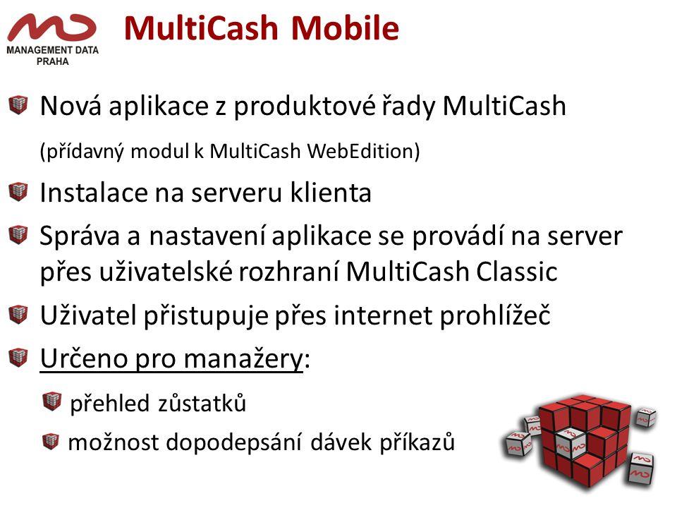 MultiCash Mobile Nová aplikace z produktové řady MultiCash