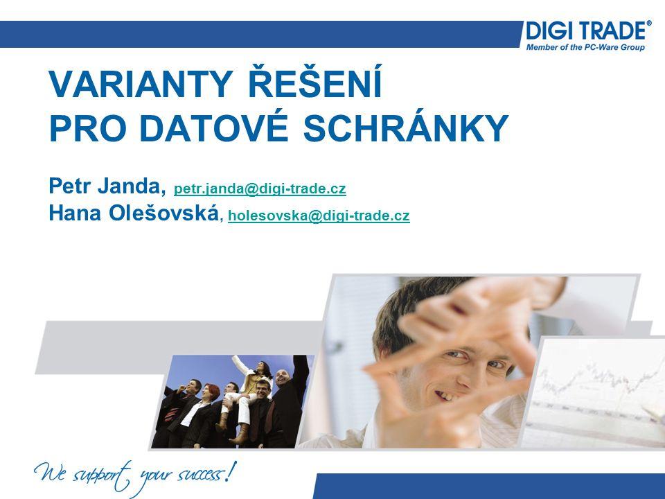 VARIANTY ŘEŠENÍ PRO DATOVÉ SCHRÁNKY Petr Janda, petr. janda@digi-trade