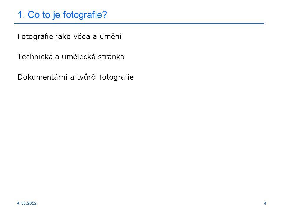 1. Co to je fotografie Fotografie jako věda a umění