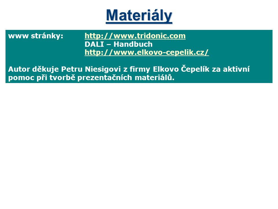 Materiály www stránky: http://www.tridonic.com DALI – Handbuch