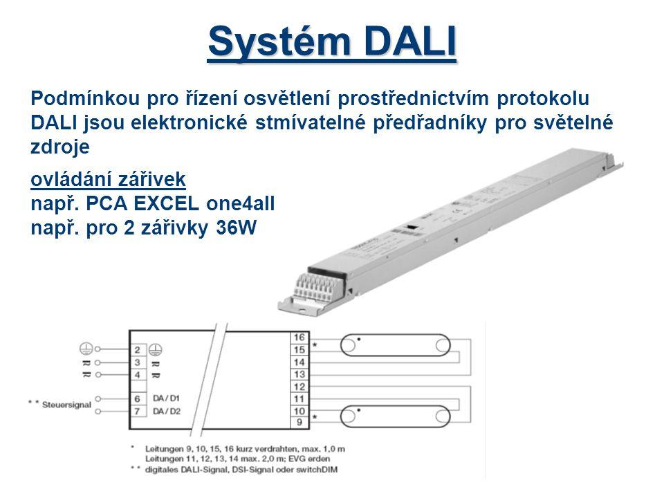Systém DALI Podmínkou pro řízení osvětlení prostřednictvím protokolu DALI jsou elektronické stmívatelné předřadníky pro světelné zdroje.