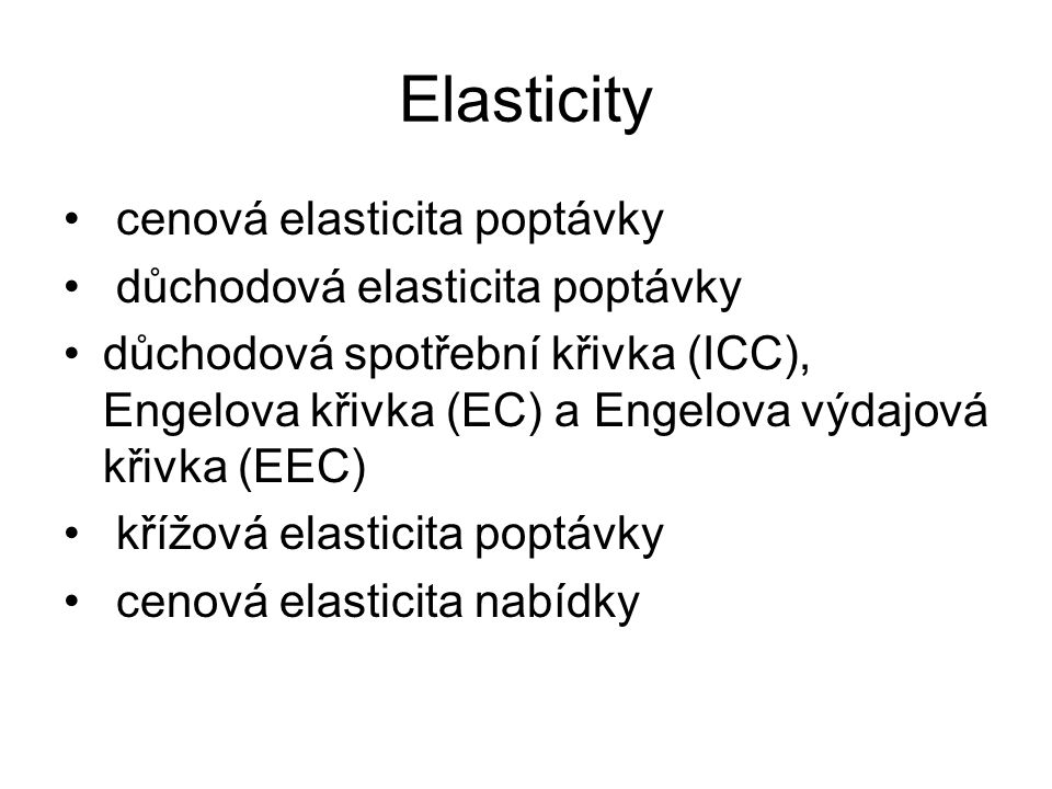 Elasticity cenová elasticita poptávky důchodová elasticita poptávky