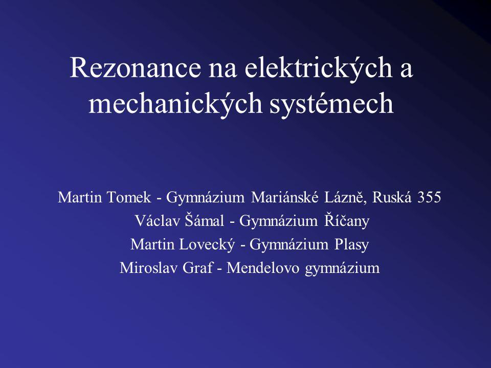 Rezonance na elektrických a mechanických systémech