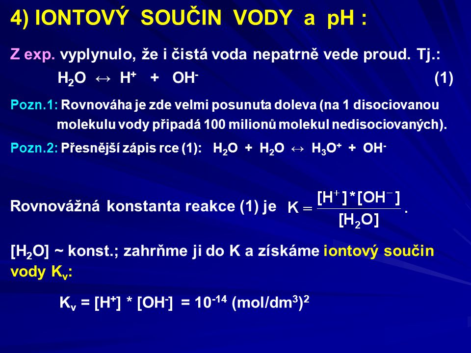 4) IONTOVÝ SOUČIN VODY a pH :