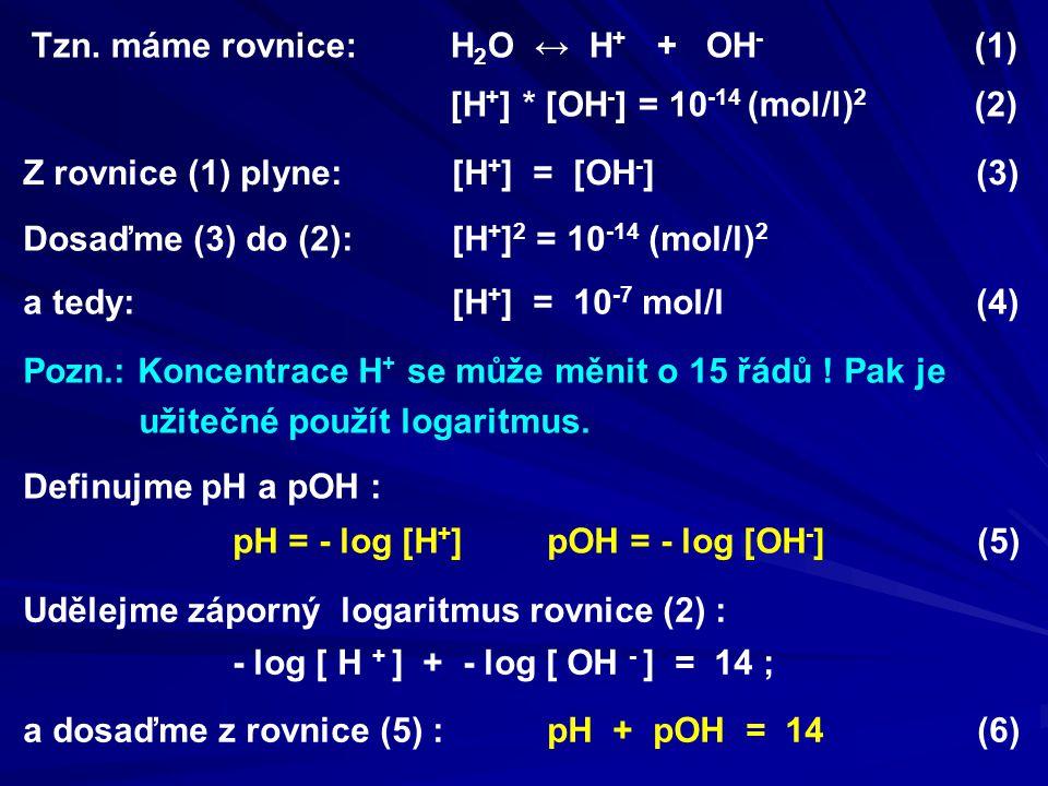 Tzn. máme rovnice: H2O ↔ H+ + OH- (1)