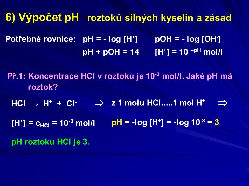 6) Výpočet pH roztoků silných kyselin a zásad