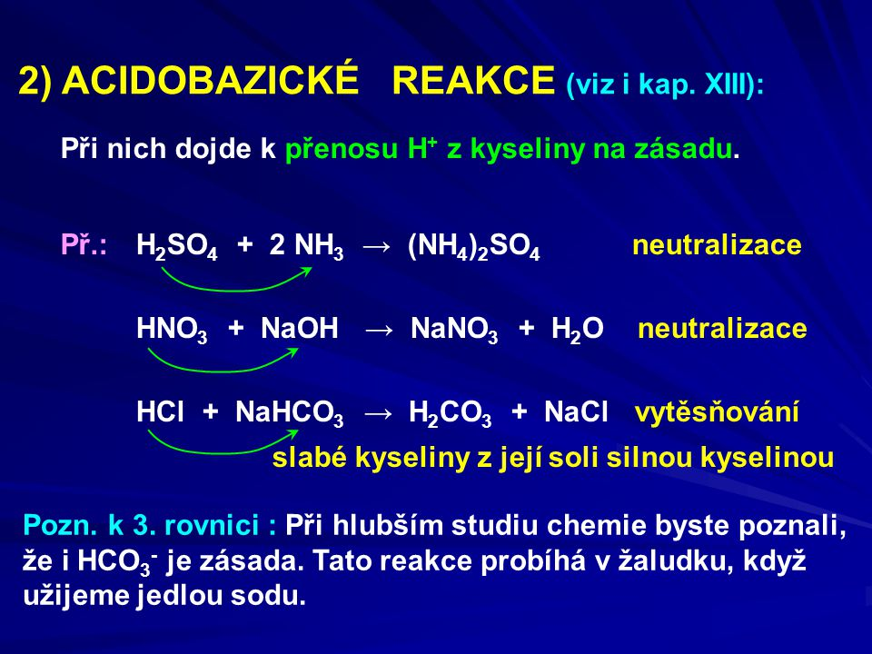 2) ACIDOBAZICKÉ REAKCE (viz i kap. XIII):