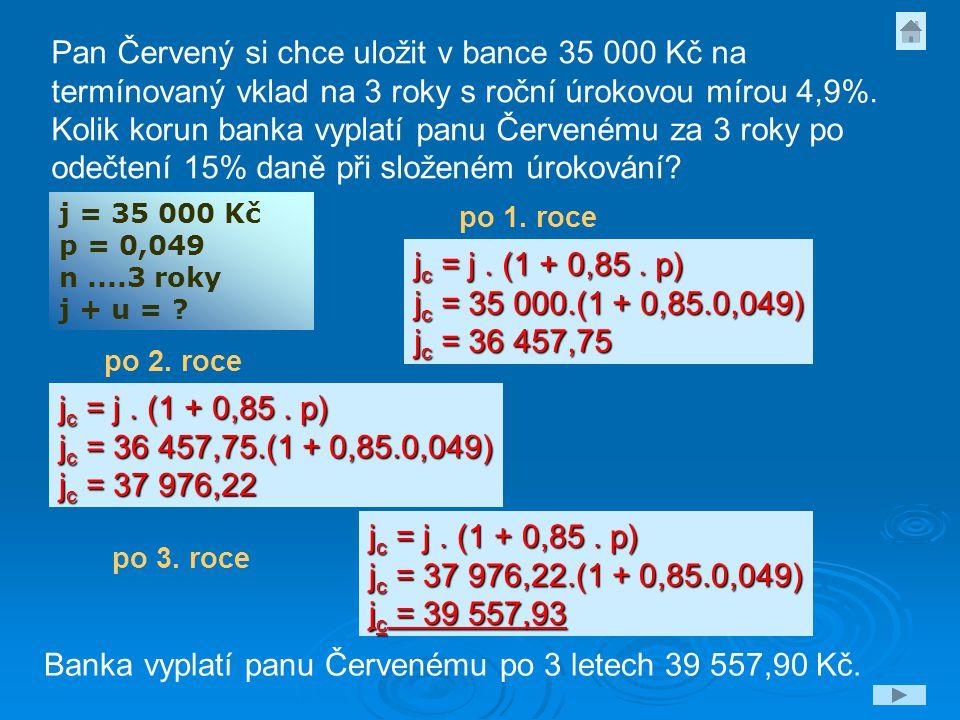 Banka vyplatí panu Červenému po 3 letech 39 557,90 Kč.