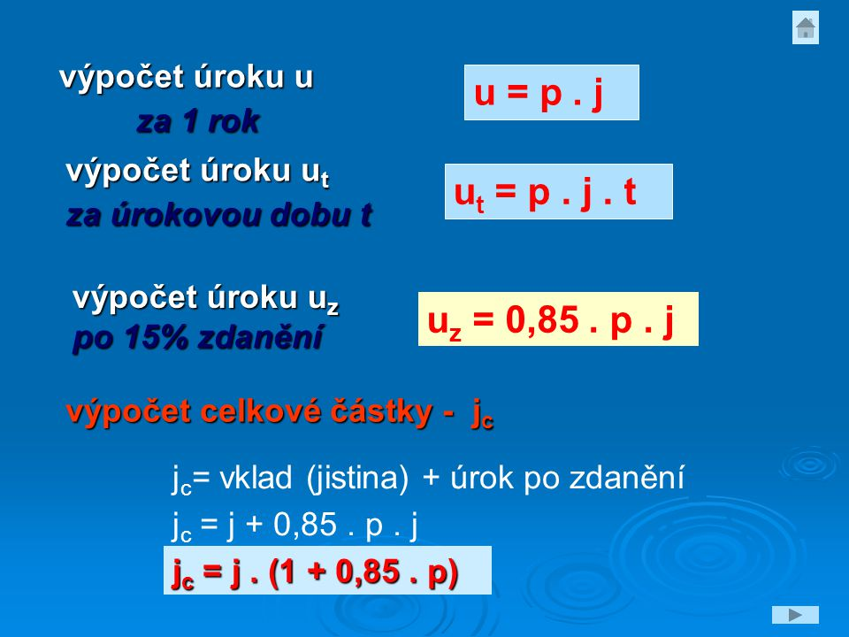 u = p . j ut = p . j . t uz = 0,85 . p . j výpočet úroku u za 1 rok