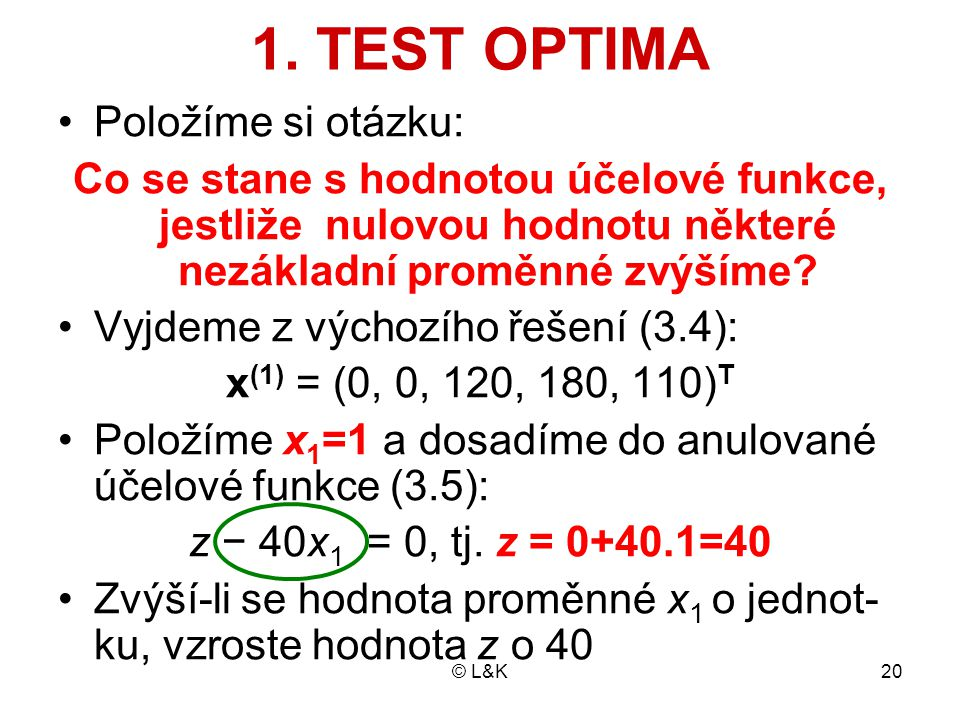 1. TEST OPTIMA Položíme si otázku: