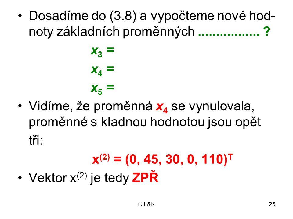 Dosadíme do (3.8) a vypočteme nové hod-noty základních proměnných .................