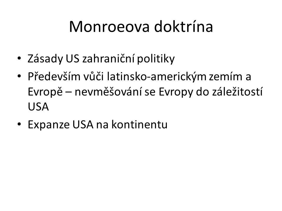 Monroeova doktrína Zásady US zahraniční politiky