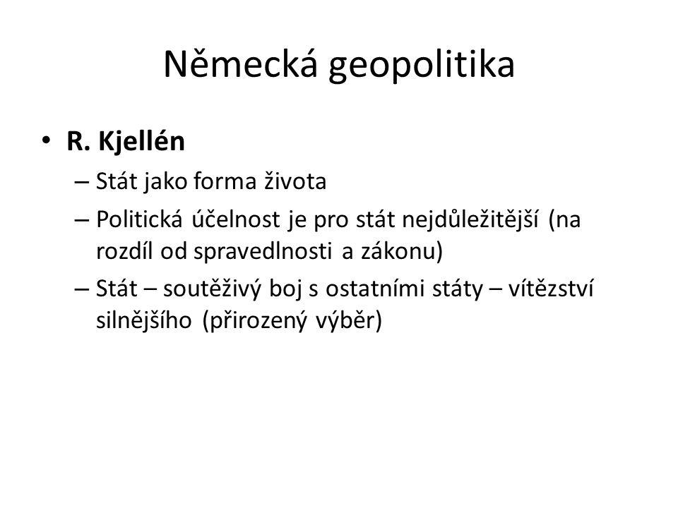 Německá geopolitika R. Kjellén Stát jako forma života