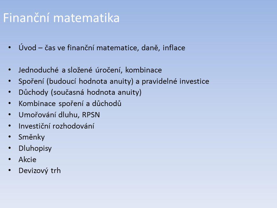 Finanční matematika Úvod – čas ve finanční matematice, daně, inflace