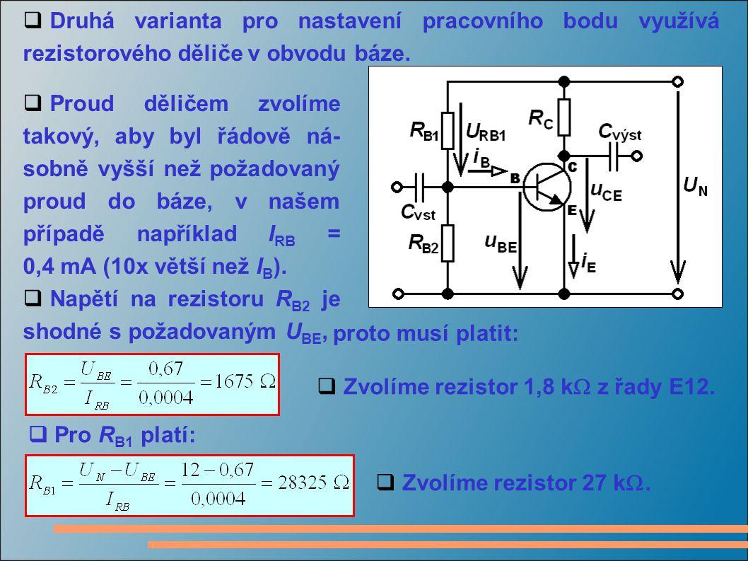 Druhá varianta pro nastavení pracovního bodu využívá rezistorového děliče v obvodu báze.