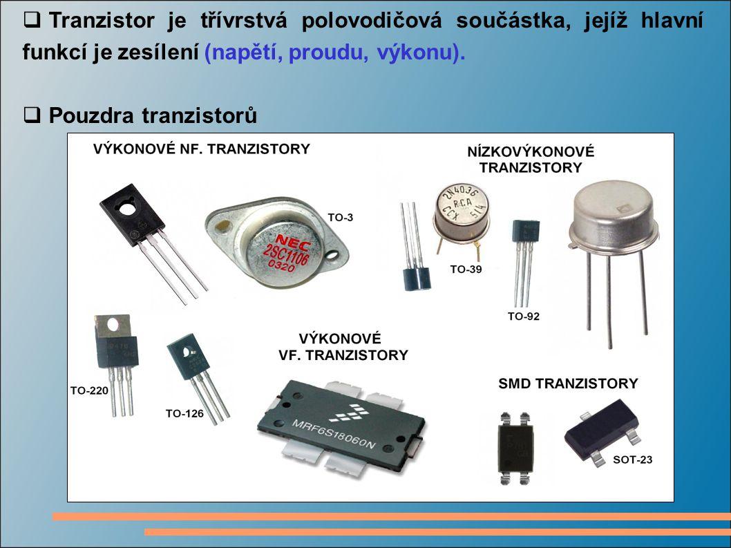 Tranzistor je třívrstvá polovodičová součástka, jejíž hlavní funkcí je zesílení (napětí, proudu, výkonu).