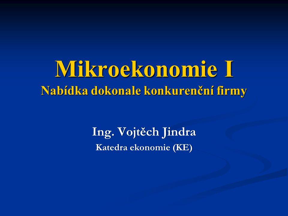 Mikroekonomie I Nabídka dokonale konkurenční firmy