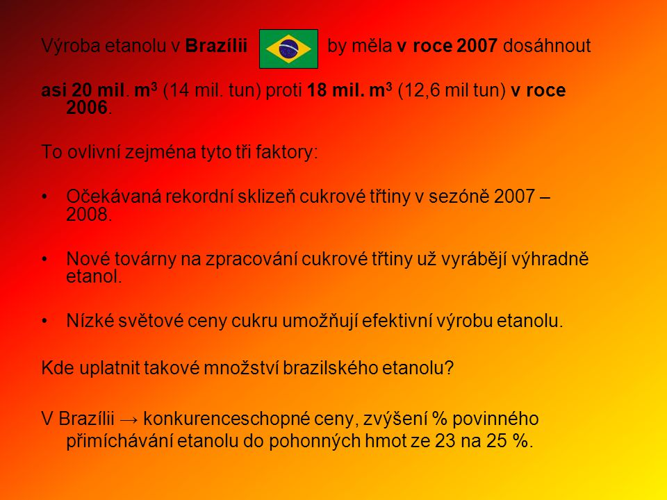 Výroba etanolu v Brazílii by měla v roce 2007 dosáhnout