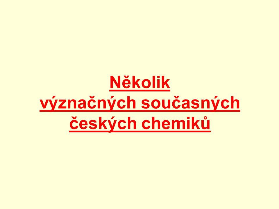Několik význačných současných českých chemiků