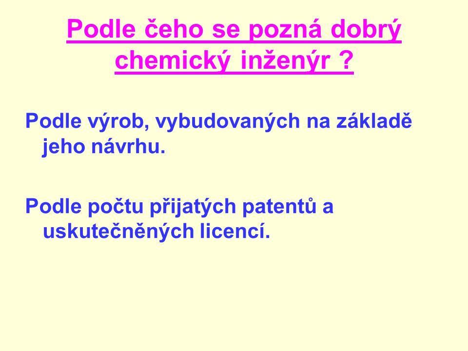 Podle čeho se pozná dobrý chemický inženýr