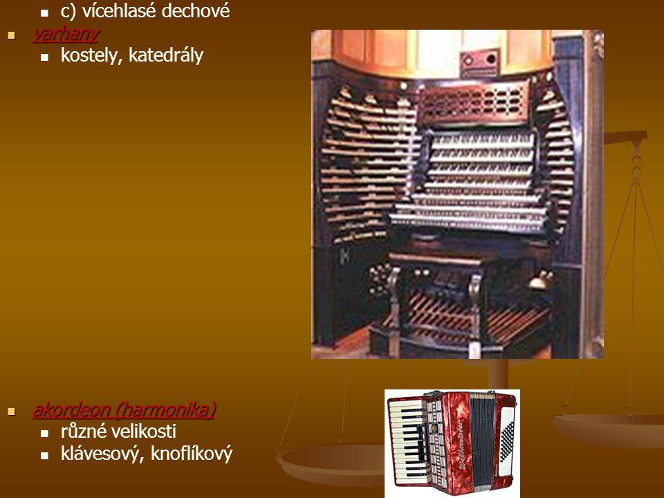 c) vícehlasé dechové varhany. kostely, katedrály.